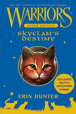 Warriors Super Edition: SkyClan's Destiny - Hunter, Erin L, and McLoughlin, Wayne (Illustrator), and Hunter, Erin E (Illustrator)