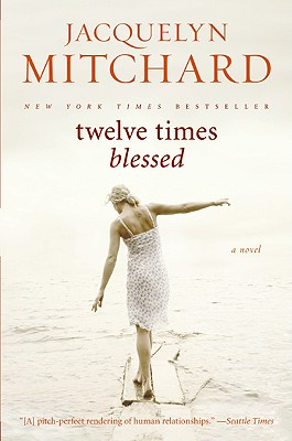 Twelve Times Blessed - Mitchard, Jacquelyn