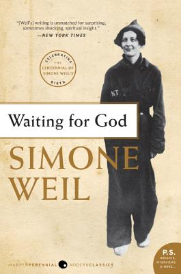 Waiting for God - Weil, Simone, and Craufurd, Emma (Translated by), and Fiedler, Leslie A, Professor (Introduction by)