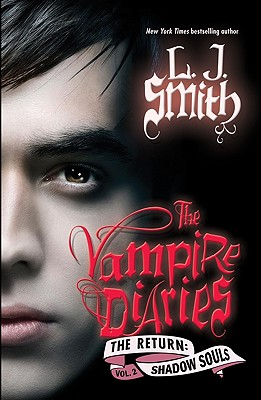 Vampire Diaries: The Return: The Shadow Souls - Smith, L. J.
