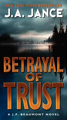 Betrayal of Trust - Jance, J A