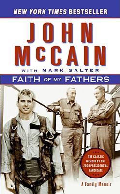 Faith of My Fathers - McCain, John, and Salter, Mark