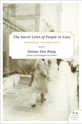 The Secret Lives of People in Love - Van Booy, Simon