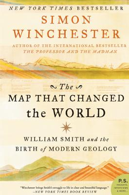 The Map That Changed the World: William Smith and the Birth of Modern Geology - Winchester, Simon