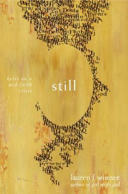 Still: Notes on a Mid-Faith Crisis - Winner, Lauren F, Ms.