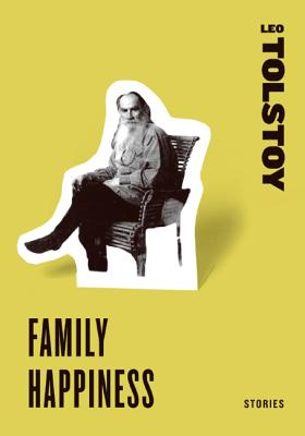 Family Happiness: Stories - Tolstoy, Leo Nikolayevich, Count
