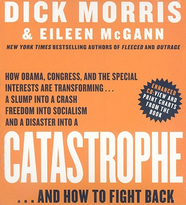 Catastrophe: And How to Fight Back - Morris, Dick, and McGann, Eileen, and Ganim, Peter (Read by)