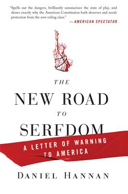 The New Road to Serfdom: A Letter of Warning to America - Hannan, Daniel