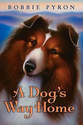 A Dog's Way Home - Pyron, Bobbie