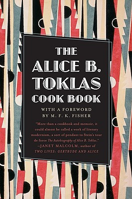 The Alice B. Toklas Cook Book - Toklas, Alice B, and Fisher, M F K (Foreword by), and Bessie, Simon Michael (Notes by)