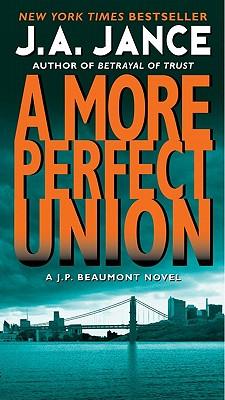 A More Perfect Union - Jance, J A