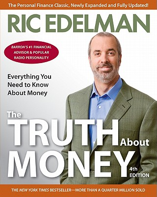 The Truth about Money - Edelman, Ric, CFS, RFC, CMFC