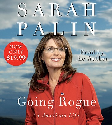 Going Rogue: An American Life - Palin, Sarah (Read by)