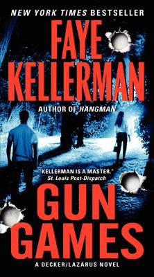 Gun Games: A Decker/Lazarus Novel - Kellerman, Faye