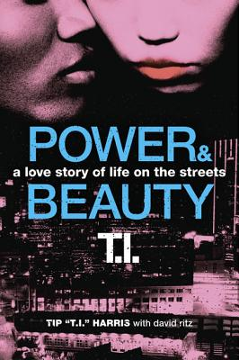 Power & Beauty: A Love Story of Life on the Streets - Harris, Tip, and Ritz, David