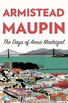 The Days of Anna Madrigal - Maupin, Armistead