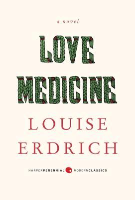 Love Medicine - Erdrich, Louise