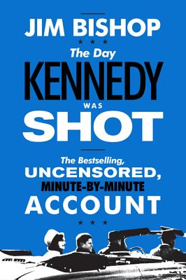 The Day Kennedy Was Shot - Bishop, Jim