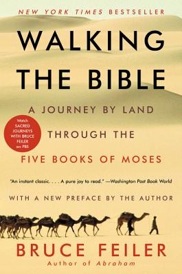 Walking the Bible: A Journey by Land Through the Five Books of Moses - Feiler, Bruce