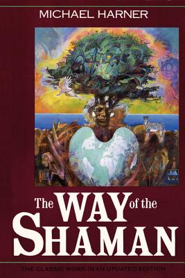 The Way of the Shaman - Harner, Michael