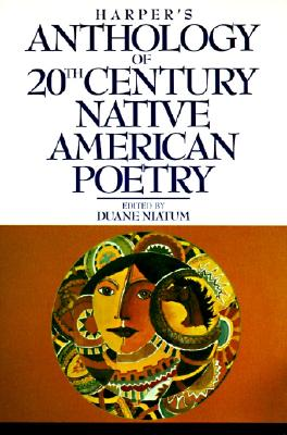 Harper's Anthology of Twentieth Century Native American Poetry - Naitum, Duane, and Niatum, Duane (Editor)