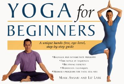 Yoga for Beginners - Ansari, Mark (Foreword by), and Lark, Liz (Foreword by)