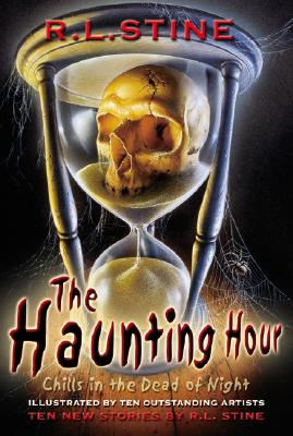 The Haunting Hour: Chills in the Dead of Night - Stine, R L