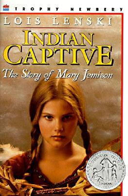 Indian Captive: The Story of Mary Jemison - Lenski, Lois (Foreword by), and Parker, Arthur Caswell (Introduction by)