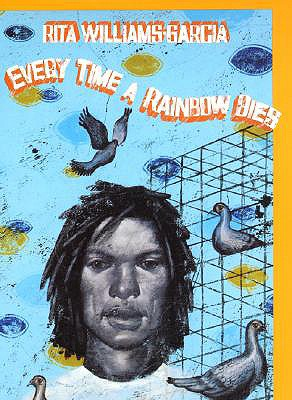 Every Time a Rainbow Dies - Williams-Garcia, Rita