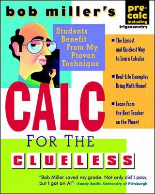 Bob Miller's Calc for the Clueless: Precalc - Miller, Robert, and Miller, Bob