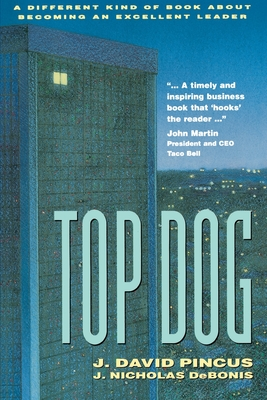 Top Dog - Pincus, J David, Ph.D., and Debonis, J Nicholas, Ph.D., and Martin, John, Rev. (Foreword by)