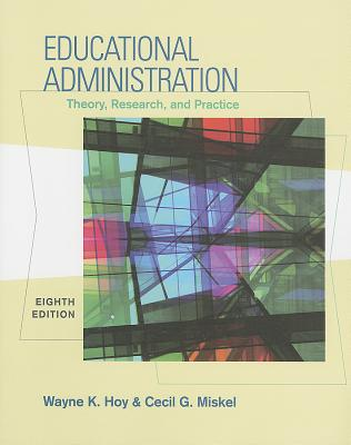 Educational Administration: Theory, Research, and Practice - Hoy, Wayne K., and Miskel, Cecil G.