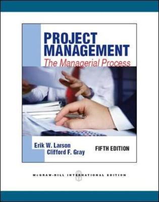 Project Management: The managerial process: Canadian Edition - Larson, Erik W., and Gray, Clifford F.