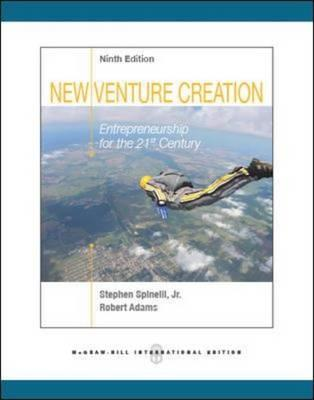 New Venture Creation: Entrepreneurship for the 21st Century - Timmons, Jeffry A., and Adams, Rob, and Spinelli, Stephen