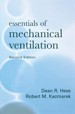 Essentials of Mechanical Ventilation - Hess, Dean, and Kacmarek, Robert M