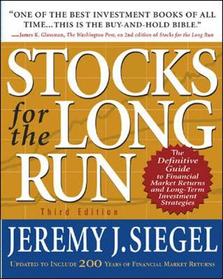 Stocks for the Long Run - Siegel, Jeremy J, and Bernstein, Peter (Foreword by), and Coxe, Donald G M