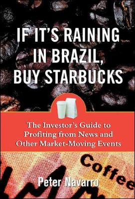 If It's Raining in Brazil, Buy Starbucks - Navarro, Peter