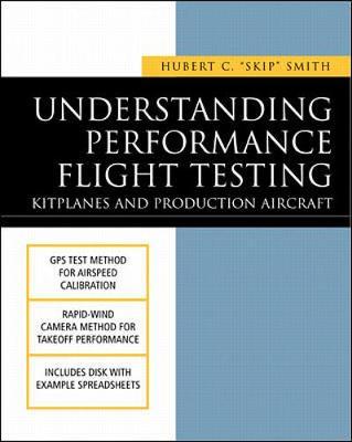 Understanding Performance Flight Testing - Smith, Hubert C