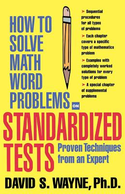 How to Solve Math Word Problems on Standardized Tests - Wayne, David S