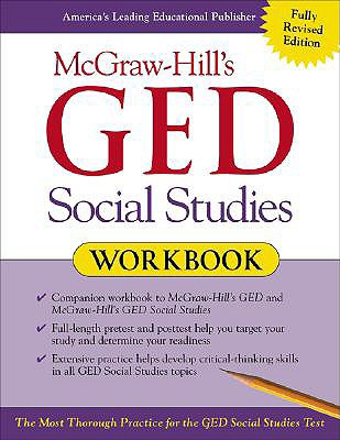 McGraw-Hill's GED Social Studies Workbook: The Most Thorough Practice for the GED Social Studies Test - Tamarkin, Kenneth, and Bayer, Jeri W
