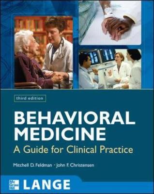 Behavioral Medicine: A Guide for Clinical Practice - Feldman, Mitchell D (Editor), and Christensen, John F (Editor)