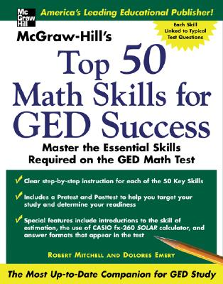 McGraw -Hill's Top 50 Math Skills for GED Success - Mitchell, Robert, and Emery, Dolores, and Emery Dolores