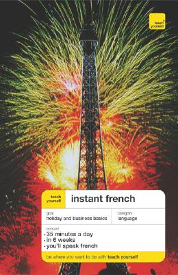 Teach Yourself Instant French - Smith, Elisabeth, and Bougain, Joseline (Consultant editor)