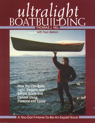 Ultralight Boatbuilding - Hill, Thomas, and Hill Thomas