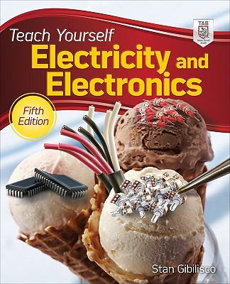 Teach Yourself Electricity and Electronics - Gibilisco, Stan
