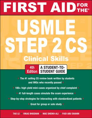 First Aid for the USMLE Step 2 CS - Le, Tao, M.D., and Bhushan, Vikas, M.D., and Sheikh-Ali, Mae
