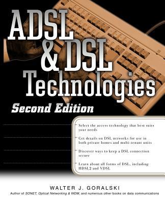ADSL and DSL Technologies - Goralski, Walter J