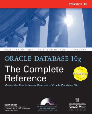 Oracle Database 10g: The Complete Reference - Loney, Kevin