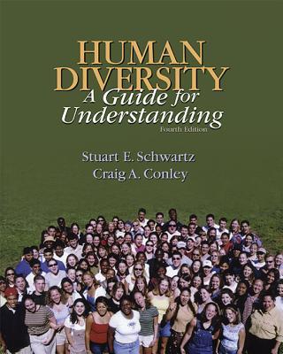 Lsc Human Diversity: A Guide for Understanding - Schwartz, Stuart, and Conley, Craig, and Schwartz Stuart