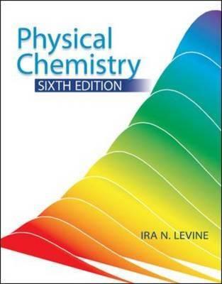 Physical Chemistry - Levine, Ira N, and Levine Ira